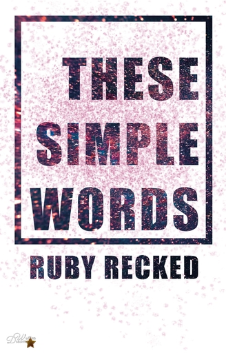 Recked, Ruby - These Simple Words