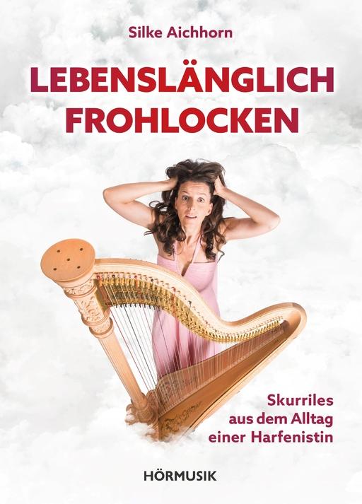 Aichhorn, Silke - Lebenslänglich Frohlocken