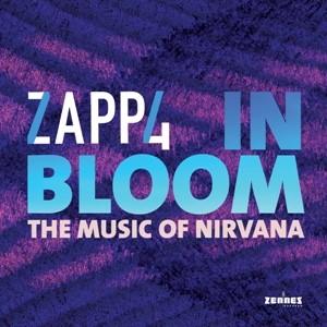 ZAPP4 - IN BLOOM: THE MUSIC OF NIRVANA