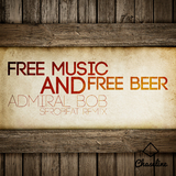 Free Music and Free Beer(Serobeat Remix) by Admiral Bob mp3 download