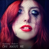 Cry About Me by Aleksey Zhahin mp3 download