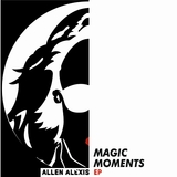 Magic Moments EP by Allen Alexis mp3 download