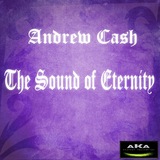 The Sound of Eternity by Andrew Cash mp3 download