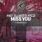 Miss You (New World Remix) by Andy Elliass & Arczi mp3 downloads