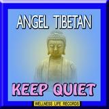 Keep Quiet by Angel Tibetan mp3 download