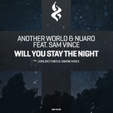 Will You Stay the Night by Another World & Nuaro feat. Sam Vince mp3 download
