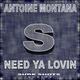 Antoine Montana Need Ya Lovin