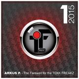 The Farewell for the Tekk Freakz(Spezial for the Freakz) by Arkus P. mp3 download