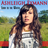 Look to the Water by Ashleigh Eymann mp3 download