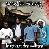 Le retour des maitres by Babylon Squad mp3 download