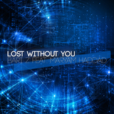 Lost Without You  by Bari Z feat. Maryam Haddad mp3 download