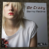 Be Crazy by Berny Medina mp3 download