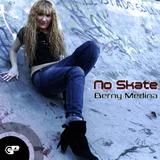 No Skate by Berny Medina mp3 download