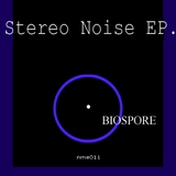 Stereo Noise EP by Biospore mp3 download