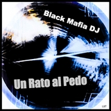 Un Rato al Pedo by Black Mafia DJ mp3 download