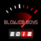 2012 by Blowjob Boys  mp3 download
