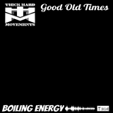 Good Old Times by Boiling Energy mp3 download