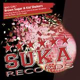 Bad Girl by Brown Sugar & Kid Shakers mp3 download