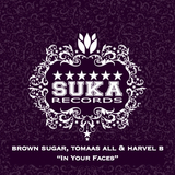 In Your Faces by Brown Sugar, Tomaas All & Harvel B mp3 download