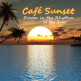 Dream in the Rhythm of the Sun by Café Sunset mp3 download