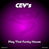 Play That Funky House by CEVs mp3 download