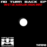 No Turn Back - EP by Chucky Lee, Hardclash & Boiling Energy mp3 download