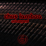Not Respond by Chus Lamboa mp3 download