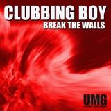 Break the Walls by Clubbing Boy mp3 download