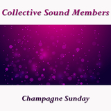 Champagne Sunday by Collective Sound Members mp3 download