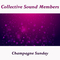 Champagne Sunday by Collective Sound Members mp3 downloads