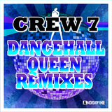 Dancehall Queen (Remixes) by Crew 7 mp3 download