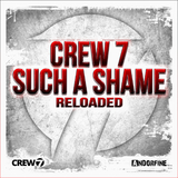 Such a Shame (Reloaded) by Crew 7 mp3 download