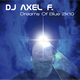 DJ Axel F. Dreams of Blue 2k10