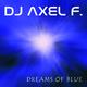DJ Axel F. Dreams of Blue