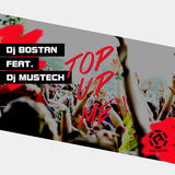Top up Me by DJ Bostan feat. DJ Mustech mp3 download