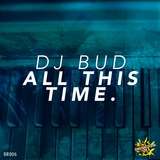 All This Time by DJ Bud mp3 download