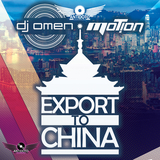 Export to China by DJ Omen & Motion  mp3 download