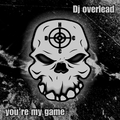You're My Game by Dj Overlead mp3 downloads