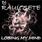 Losing My Mind by DJ Raul Sete mp3 download