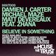 Damien J. Carter And Michael Maze, Matt Devereaux Feat Zhana Believe in Something