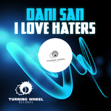 I Love Haters by Dani San mp3 download
