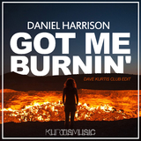 Got Me Burnin'(Dave Kurtis Club Edit) by Daniel Harrison mp3 download