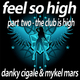 Danky Cigale and Mykel Mars Feel so High - Part 2 The Club Is High