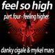 Danky Cigale and Mykel Mars Feel so High - Part 4 Feeling Higher