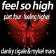 Danky Cigale and Mykel Mars Feel so High - Part 4 Feeling Higher