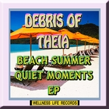 Beach Summer Quiet Moments - EP by Debris of Theia mp3 download