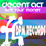Get Your Money by Decent Act mp3 download