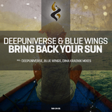 Bring Back Your Sun by Deepuniverse & Blue Wings mp3 download