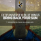 Bring Back Your Sun (Dima Krasnik Remix) by Deepuniverse & Blue Wings mp3 downloads