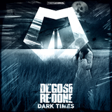 Dark Times by Degos & Re-Done mp3 download